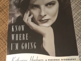 I Know Where I'm Going: Katharine Hepburn, A Personal Biography (Review)