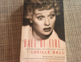 Review: Ball of Fire – The Tumultuous Life and Comic Art of Lucille Ball by Stefan Kanfer